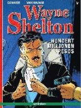 Hamme, Jean van Wayne Shelton 09 - Hundert Millionen Pesos