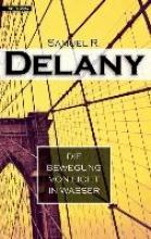 Delany, Samuel R. Die Bewegung von Licht in Wasser