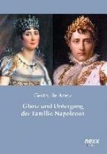Aretz, Gertrude Glanz und Untergang der Familie Napoleons