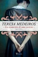 Medeiros, Teresa La Tentacion de Una Caricia