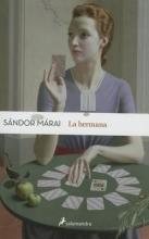 Marai, Sandor La hermanaThe Sister