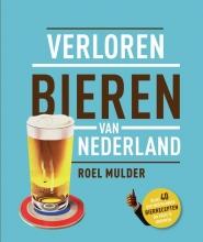 Roel  Mulder Verloren bieren van Nederland