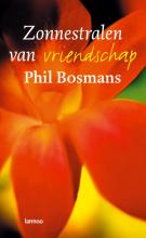 Phil  Bosmans Zonnestralen van vriendschap