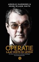 Arnold  Karskens, Henk Willem  Smits Operatie laat niets in leven