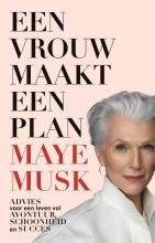 Maye Musk , Een vrouw maakt een plan