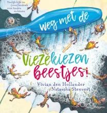 Vivian den Hollander Weg met de viezekiezenbeestjes!