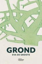 Eva De Groote , Grond