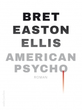 Bret Easton Ellis , American psycho