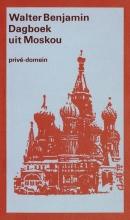 Walter  Benjamin Dagboek uit Moskou (POD)