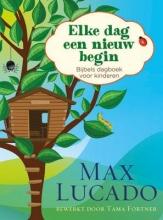 Max  Lucado Elke dag een nieuw begin