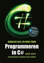 Douglas  Bell, Mike  Parr, Kris  Hermans Programmeren in C#