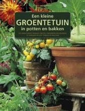 Tourmente, Nelly / Tourmente, Pierre Een kleine groentetuin in potten en bakken