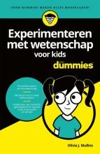 Olivia J.  Mullins Experimenteren met wetenschap voor kids voor Dummies