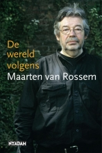Maarten van Rossem , De wereld volgens Maarten van Rossem