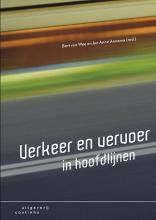 Jan Anne Annema Bert van Wee, Verkeer en vervoer in hoofdlijnen