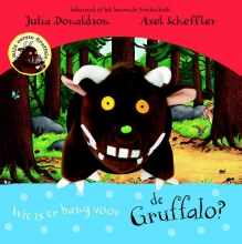 Julia  Donaldson Wie is er bang voor de Gruffalo? Handpopboek