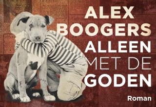 Alex Boogers , Alleen met de goden