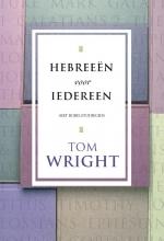 Tom Wright , Hebreeën voor iedereen
