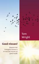 Tom Wright , Goed nieuws!