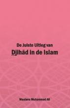 Maulana Muhammad Ali , De Juiste Uitleg van Djihad in de Islam