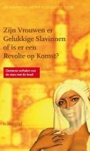 N.  Iemand Zijn vrouwen er gelukkige slavinnen of is er een revolte op komst?