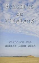 John  Deen Huisarts op Vlieland (I) - Verhalen van dokter John Deen