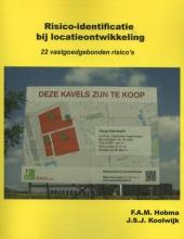 J.S.J. Koolwijk F.A.M. Hobma, Risico-identificatie bij locatieontwikkeling