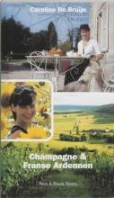 C. de Bruijn Reis & route reeks Champagne & Franse Ardennen