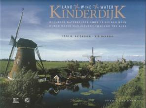Ben Maandag , Kinderdijk, land, wind en water