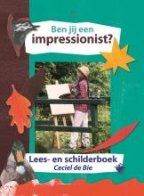 Bie, Ceciel de Ben jij een impressionist  / deel Lees- en schilderboek