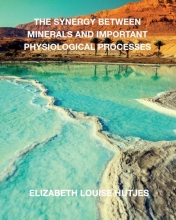 Elizabeth Louise Hutjes , The synergy between minerals and important physiological processes