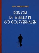 Jan Heemskerk , Reis om de wereld in 80 golfverhalen