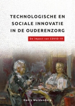 Harry Woldendorp , Technologische en sociale innovatie in de ouderenzorg.