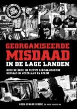 Joris van der Aa Koen Scharrenberg, Georganiseerde misdaad in de lage landen