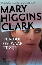 Mary Higgins Clark , Te mooi om waar te zijn