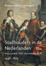 Arnout van Cruyningen , Stadhouders in de Nederlanden