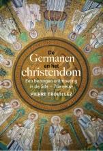 Pierre Trouillez , De Germanen en het christendom
