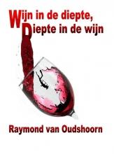 Raymond van Oudshoorn Wijn in de diepte, diepte in de wijn