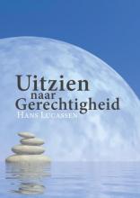 Lucassen Hans , Uitzien naar Gerechtigheid