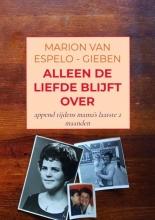 Marion Van Espelo-Gieben , ALLEEN DE LIEFDE BLIJFT OVER