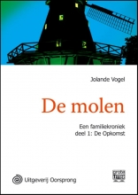 Jolande  Vogel De molen - grote letter uitgave deel 1 De opkomst