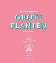 Emma Sibley , De kleine gids voor grote planten