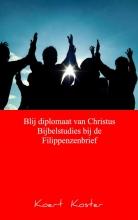 Koert Koster , Blij diplomaat van Christus Bijbelstudies bij de Filippenzenbrief