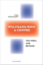 Yves Knockaert , Wolfgang Rihm, a Chiffre