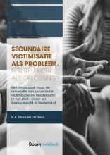 Iris Becx Nieke Elbers, Secundaire victimisatie als probleem: Herstelrecht als oplossing?