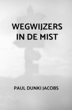 Paul Dunki Jacobs , Wegwijzers in de mist
