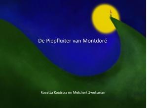 Rosetta Kooistra , De piepfluiter van Montdoré