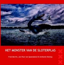 Anthonie Holslag Fred Martin  Jan-Paul van Spaendonck, Het Monster van de Sloterplas