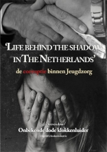 Onbekende dode Klokkenluider , Life behind the shadow in The Netherlands