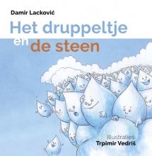 Damir Lacković , Het druppeltje en de steen